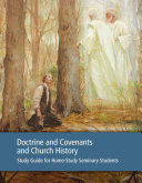 Doctrine and Covenants and Church History Study Guide for Home Study Seminary Students