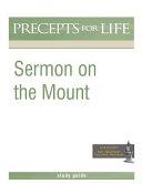 Sermon On The Mount Precepts For Life Program Study Guide
