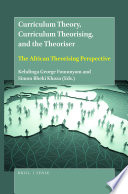Curriculum Theory Curriculum Theorising And The Theoriser