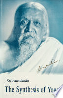 """The Synthesis of Yoga"" by Sri Aurobindo"