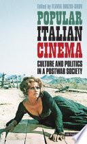 Popular Italian Cinema  : Culture and Politics in a Postwar Society