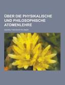 Über Die Physikalische und Philosophische Atomenlehre