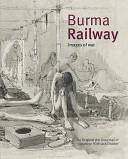 Burma Railway: Images of War : the Original War Drawings of ...