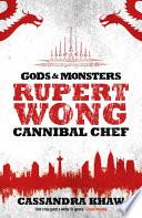 Rupert Wong  Cannibal Chef