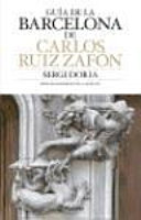 The Barcelona of Carlos Ruiz Zafón