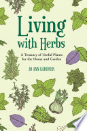 Living with Herbs  A Treasury of Useful Plants for the Home and Garden  Second Edition