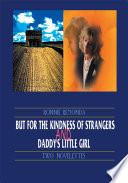 But For The Kindness Of Strangers And Daddy S Little Girl Book PDF