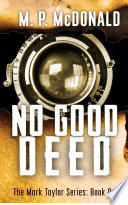 No Good Deed  Book One of the Mark Taylor Series