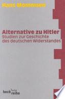 Alternative zu Hitler  : Studien zur Geschichte des deutschen Widerstandes