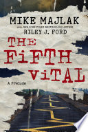 """""""The Fifth Vital: A Prelude"""" by Mike Majlak, Riley J. Ford"""