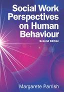 Social Work Perspectives On Human Behaviour