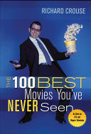 The 100 Best Movies You ve Never Seen