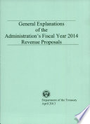 General Explanations of the Administration's Fiscal Year 2014 Revenue Proposals