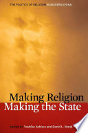 Making Religion Making The State