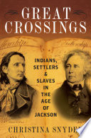 link to Great crossings : Indians, settlers, and slaves in the age of Jackson in the TCC library catalog