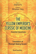 The Yellow Emperor S Classic Of Internal Medicine Essential Questions