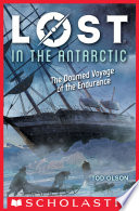 Lost in the Antarctic  The Doomed Voyage of the Endurance  Lost  4