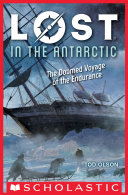 Pdf Lost in the Antarctic: The Doomed Voyage of the Endurance (Lost #4)