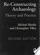 Re-constructing Archaeology  : Theory and Practice