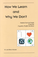 How We Learn and Why We Don t