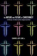 The Nature and Future of Christianity Pdf/ePub eBook
