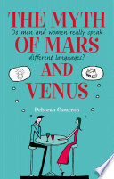 The Myth of Mars and Venus  Do men and women really speak different languages