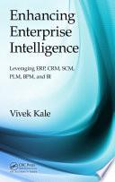 Enhancing Enterprise Intelligence: Leveraging ERP, CRM, SCM, PLM, BPM, and BI