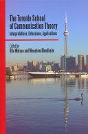 The Toronto School of Communication Theory