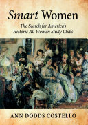 Smart Women  The Search for America   s Historic All Women Study Clubs
