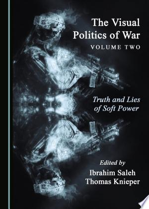 Download The Visual Politics of War Volume Two Free Books - E-BOOK ONLINE
