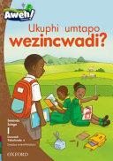 Books - Aweh! IsiZulu Home Language Grade 1 Level 1 Reader 4: Ukuphi umtapo wezincwadi? | ISBN 9780190432270