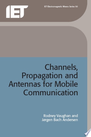 Free Download Channels, Propagation and Antennas for Mobile Communications PDF - Writers Club