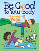 Be Good to Your Body  Learning Yoga