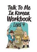 Talk To Me In Korean Workbook Level. 4