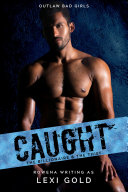 Caught: The Billionaire and the Thief (A Captive Romance)