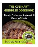 The Cuisinart Griddler Cookbook