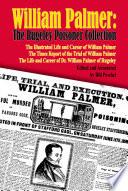 William Palmer The Rugeley Poisoner Collection