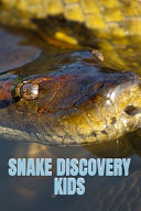 Snake Discovery Kids