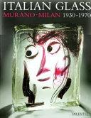 Italian Glass  Murano  Milan  1930 1970