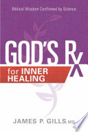 God s RX for Inner Healing  Biblical Wisdom Confirmed by Science
