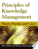 Principles of Knowledge Management: Theory, Practice, and Cases