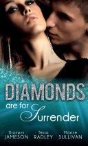 Diamonds are for Surrender  Vows   a Vengeful Groom  Diamonds Down Under  Book 1    Pride   a Pregnancy Secret  Diamonds Down Under  Book 2    Mistress   a Million Dollars  Diamonds Down Under  Book 3