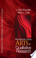 """Handbook of the Arts in Qualitative Research: Perspectives, Methodologies, Examples, and Issues"" by J. Gary Knowles, Ardra L. Cole"