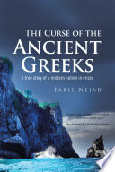 The Curse of the Ancient Greeks  : A True Story of a Modern Nation in Crisis