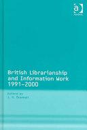 British Librarianship And Information Work 1991 2000