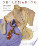 """""""Shirtmaking: Developing Skills for Fine Sewing"""" by David Page Coffin"""