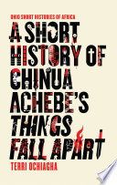 A Short History of Chinua Achebe's Things Fall Apart