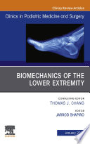 Biomechanics of the Lower Extremity   An Issue of Clinics in Podiatric Medicine and Surgery E Book