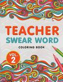 Teacher Swear Word Coloring Book Vol  2 Book PDF