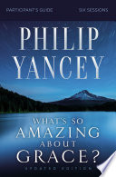 What s So Amazing About Grace  Participant s Guide  Updated Edition Book